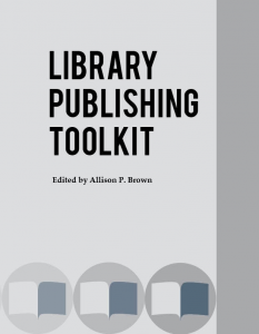 New Download free copy of The Library Publishing Toolkit – Stephen's Lighthouse